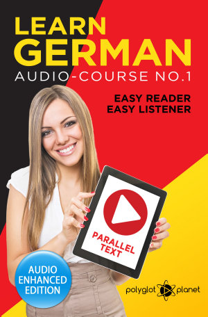 Learn German   Easy Reader   Easy Listener   Parallel Text  Audio Course No  1