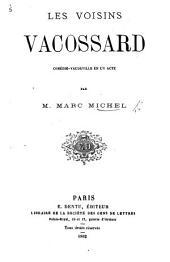 Les Voisins Vacossard, comédie-vaudeville en un acte [in prose, with songs].