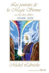 Les pouvoirs de la Magie Sienne Tome XIII: ou Le livre délivre