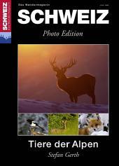 Tiere der Alpen: Wandermagazin SCHWEIZ 3_2013 - Photo Edition