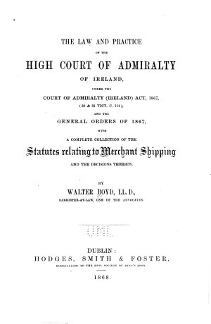 The Law and Practice of the High Court of Admiralty of Ireland