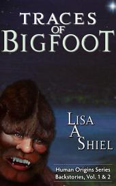 Traces of Bigfoot: Short Stories about Believers, a Skeptic, and the Sasquatch