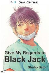 Give My Regards to Black Jack - Ep.15 Self-Centered (English version)