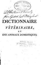 Dictionnaire vétérinaire, et des animaux domestiques ...