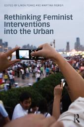 Rethinking Feminist Interventions into the Urban