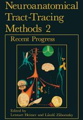 Neuroanatomical Tract-Tracing Methods 2: Edition 2