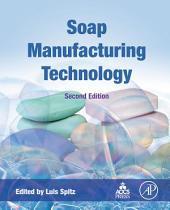 Soap Manufacturing Technology: Edition 2