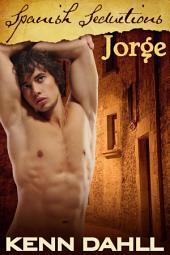 Spanish Seductions: Jorge