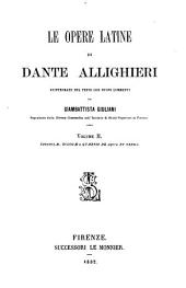 Le opere Latine di Dante Alighieri reintegrate nel testo con nuovi comm. da G. Giuliani: Volume 2