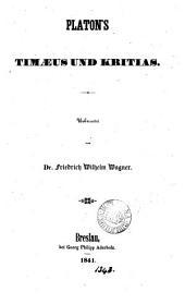 Platon's Timæus und Kritias, übers. von F.W. Wagner