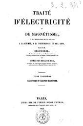 Traité d'électricité et de magnétisme et des applications de ces sciences à la chimie, à la physiologie et aux arts par Mm. Becquerel et Edmond Becquerel: Magnétisme et électro-magnétisme, Volume3