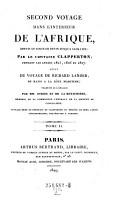 Seconde voyage dans l interieur de l Afrique  depuis le Golfe de Benin jusqu a Sackatore  par     pendant les annees 1825 1826 et 1827  Suivi du voyage de Richard Lander  de Kano a la cote maritime  etc    PDF