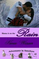 Blame it on the Rain  Adventures in Amethyst Series  Book 10 PDF