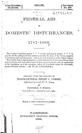 Federal Aid in Domestic Disturbances. 1787-1903