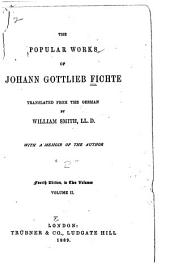 The Popular Works of Johann Gottlieb Fichte: Volume 2