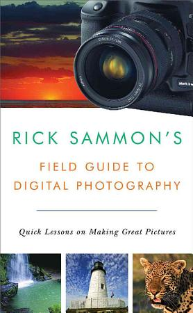 Rick Sammon s Field Guide to Digital Photography PDF