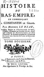 Histoire du Bas-Empire en commençant a Constantin Le Grand: Volume12