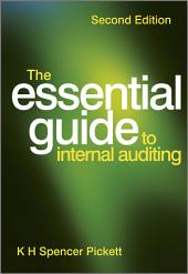 The Essential Guide to Internal Auditing: Edition 2
