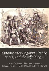 Chronicles of England, France, Spain, and the Adjoining Countries,: From the Latter Part of the Reign of Edward II. to the Coronation of Henry IV.