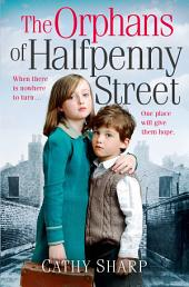 The Orphans of Halfpenny Street (Halfpenny Orphans, Book 1)