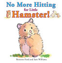 No More Hitting for Little Hamster Book