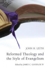 Reformed Theology and the Style of Evangelism (Stapled Booklet)