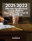 2021 2022 Ultimate Homeschool Lesson Planner  Essentials Organizer   Record Book