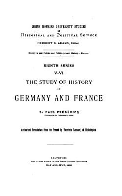 The Study of History in Germany and France PDF