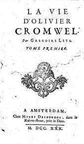 La vie d'Oliuier Cromwel. Par Gregoire Leti. Tome premier [-troisième!