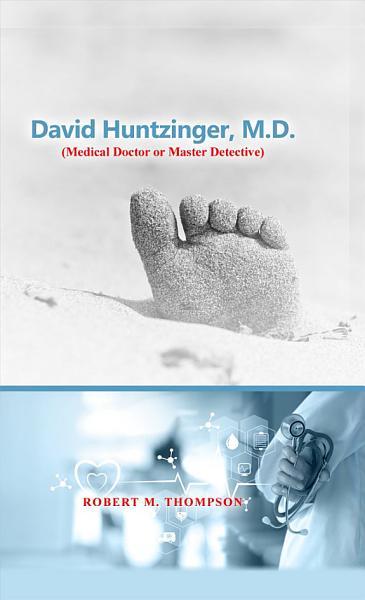 David Huntzinger  M D   Medical Doctor or Master Detective   HB
