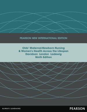 Olds  Maternal Newborn Nursing   Women s Health Across the Lifespan  Pearson New International Edition PDF eBook