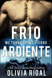FRÍO ARDIENTE (MC Tornados de Hierro nº 2)