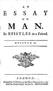 An essay on man. In epistles to a friend [by A. Pope]. Epistle ii: Volume 2