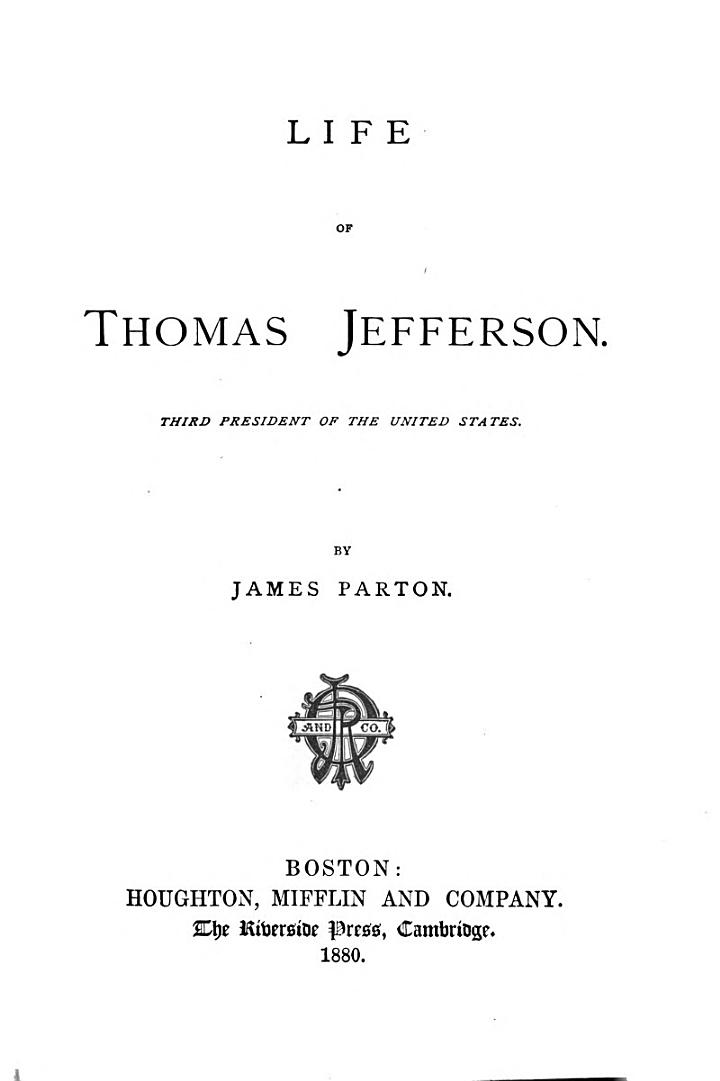 Life of Thomas Jefferson, Third President of the United States