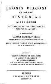 Leonis diaconi Caloënsis Historia libri decem: et liber de Velitatione Bellica Nicephori Augusti