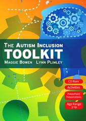 The Autism Inclusion Toolkit: Training Materials and Facilitator Notes