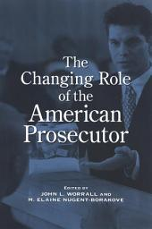 Changing Role of the American Prosecutor, The