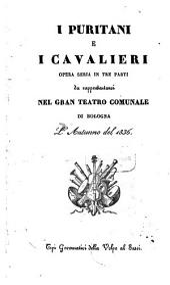 I puritani e i cavalieri: Opera seria in 3 parti