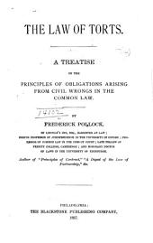 The Law of Torts: A Treatise on the Principles of Obligations Arising from Civil Wrongs in the Common Law