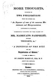 More Thoughts Occasioned by Two Publications: Which the Authors Call An Exposure of Some of the Numerous Misstatements and Misrepresentations Contained in a Pamphlet Commonly Known by the Name of Mr. Marryat's Pamphlet, Entitled Thoughts, &c., And, A Defence of the Bill for the Registration of Slaves