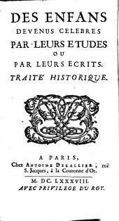 Des enfans devenus célèbres par leurs études ou par leurs écrits: traité historique