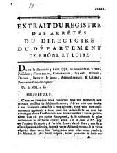 Extrait du registre des arrêtés du Directoire du département de Rhône et Loire. Séance du 4 avril 1791. (Concernant des inculpations faites à l'administration et insérées dans le n°595 du Patriote français à l'article Lyon, du 26 mars)