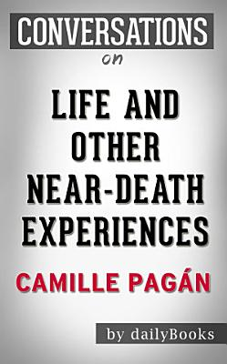 Life and Other Near Death Experiences  A Novel By Camille Pag  n   Conversation Starters
