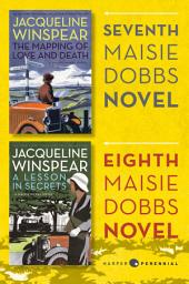 Maisie Dobbs Bundle #3: The Mapping of Love and Death and A Lesson in Secrets: Books 7 and 8 in the New York Times Bestselling Series
