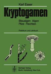 Kryptogamen: Blaualgen Algen Pilze Flechten, Praktikum und Lehrbuch