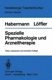 Spezielle Pharmakologie und Arzneitherapie: Ausgabe 3