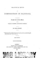 A Practical Treatise on Painting: In Three Parts ; Consisting of Hints on Composition, Chiaroscuro, and Colouring ; the Whole Illustrated by Examples from the Italian, Venetian, Flemish, and Dutch Schools, Volumes 1-3