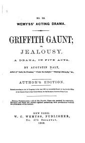 Griffith Gaunt: Or, Jealousy, a Drama in Five Acts