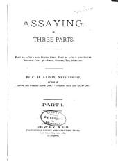 Assaying: In Three Parts ...