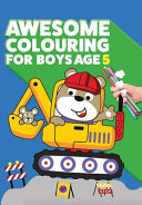 Awesome Colouring Book For Boys Age 5